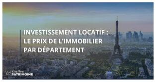 Investissement locatif : le prix de l'immobilier par département
