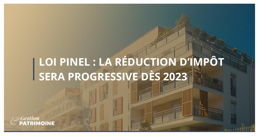 Loi Pinel : la réduction d'impôt sera progressive dès 2023