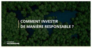 Comment investir de manière responsable ?