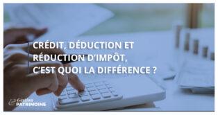 Crédit, déduction et réduction d'impôt, c'est quoi la différence ?